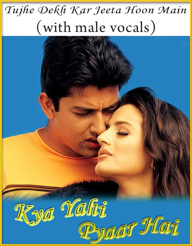 Tujhe Dekh Kar Jeeta (With Male Vocals) Karaoke