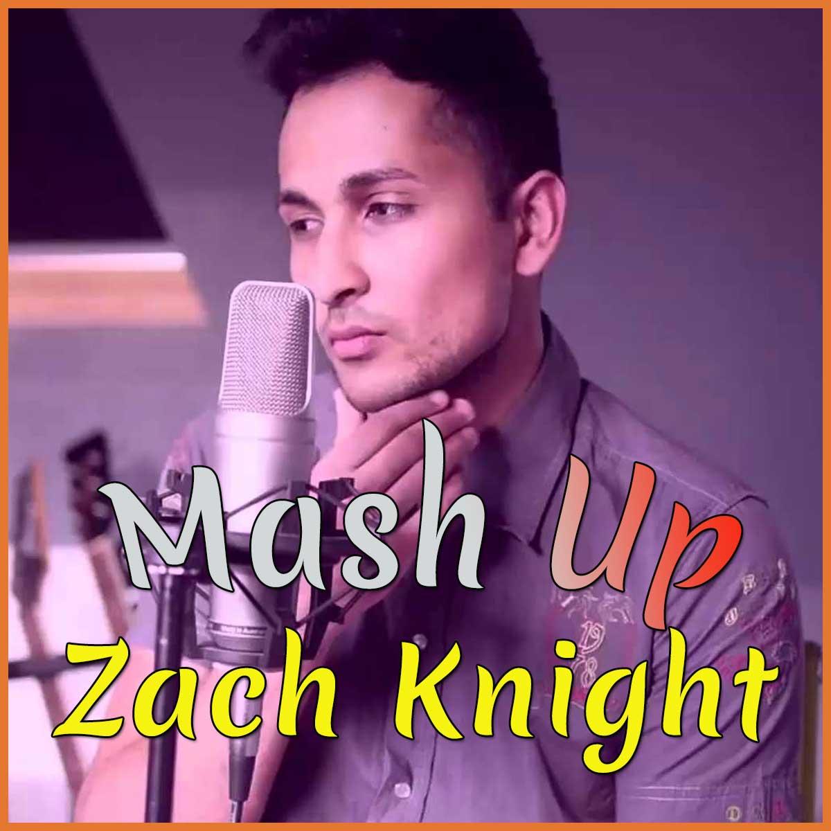 Zach Knight Mashup (Teri Galliyan, Kabhi Jo Badal, Tum Hi Ho, Sawan Aaya  Hai, Baaton Ko Teri) - Zach Knight Mashup (MP3 And Video Karaoke Format)