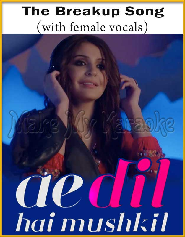 breakup song ae dil hai mushkil lyrics mp3 download