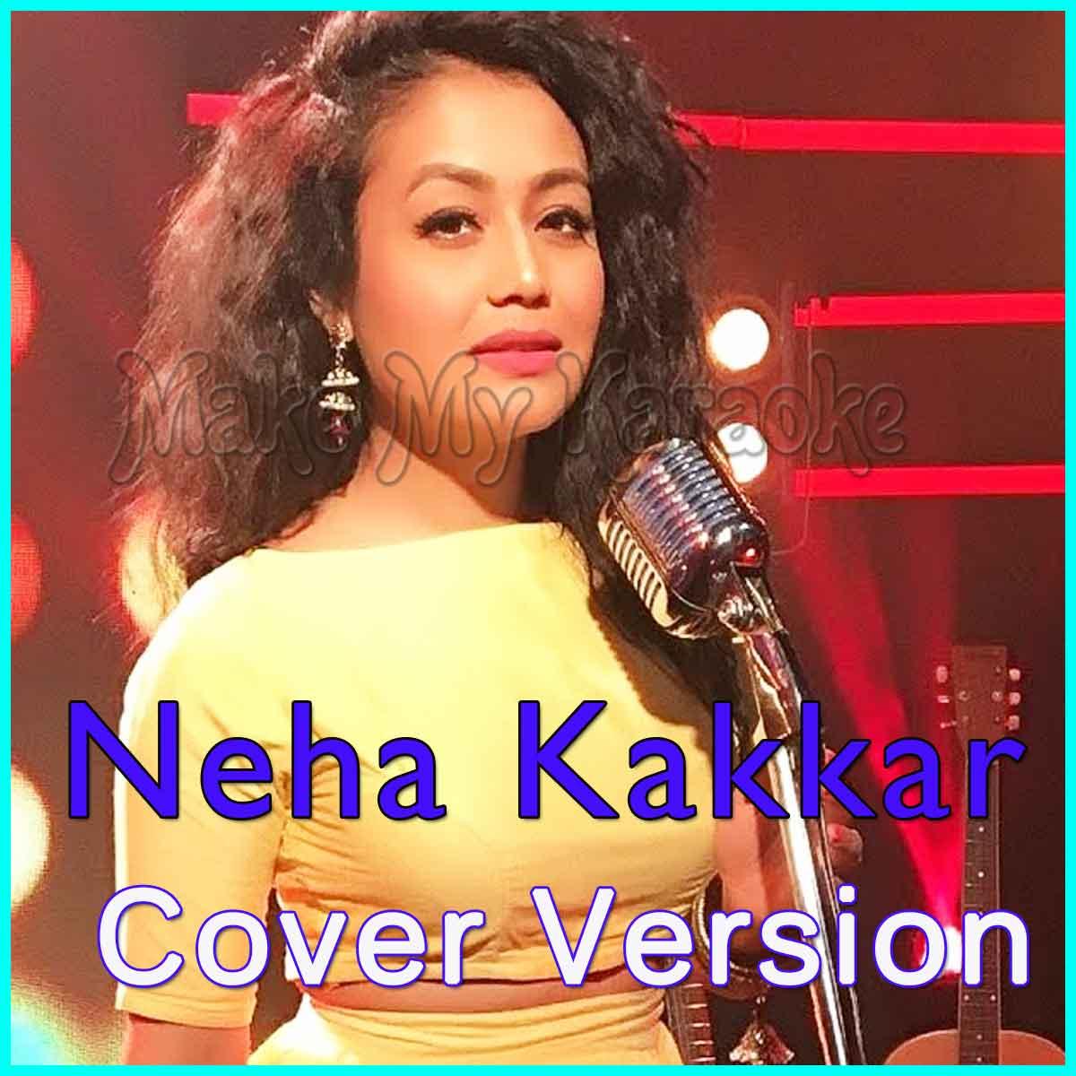 Tera Ghata Neha Kakkar Mr Jatt: Soch Na Sake (Cover Version) Video Karaoke