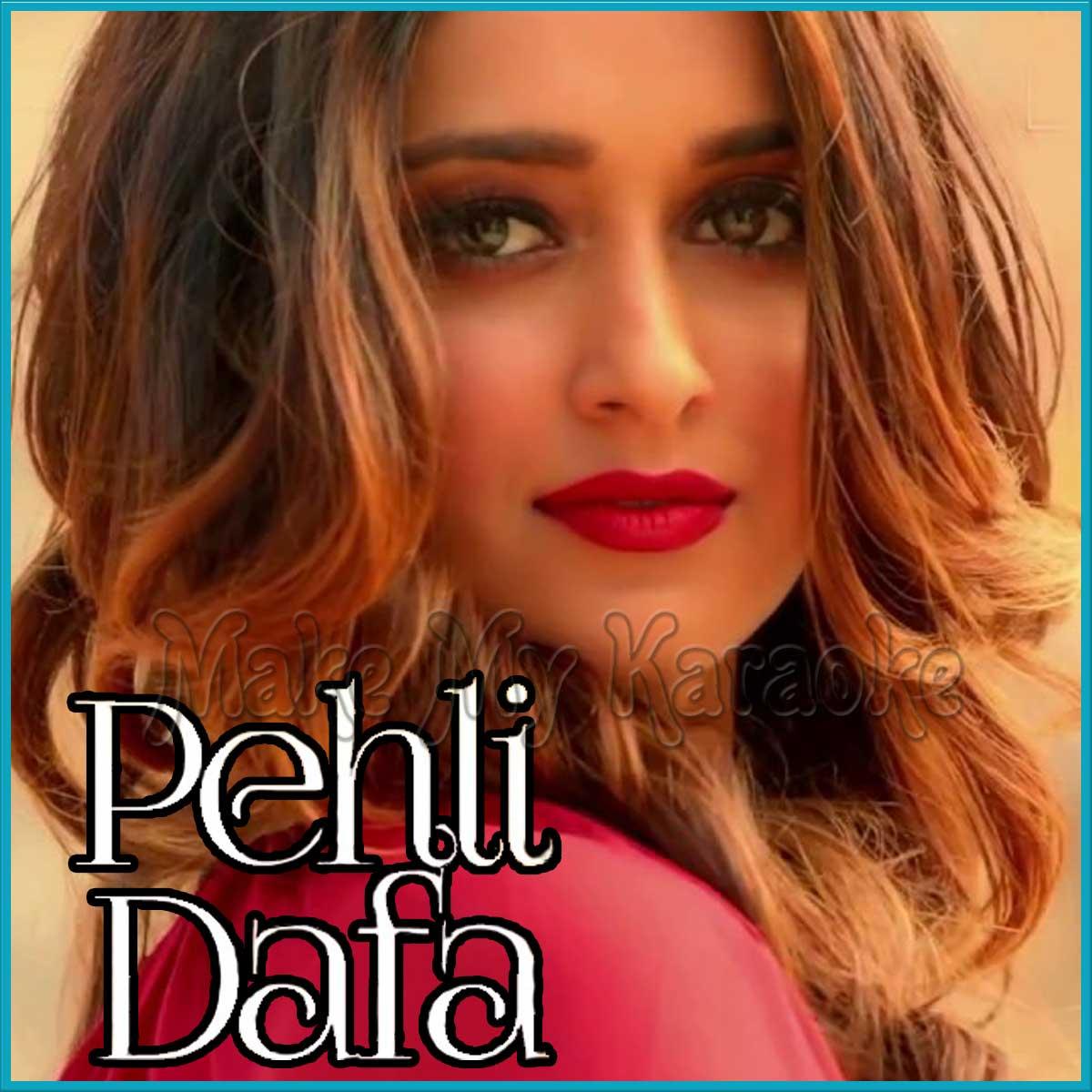 Pehli Mulakat Song Rohanpreet Mp3: Pehli Dafa Video Karaoke With Lyrics