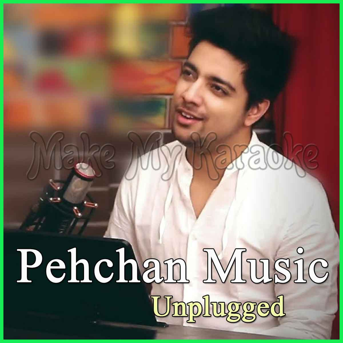 Bollywood Songs Mashup 2017 - Pehchan Music Unplugged (MP3 And Video  Karaoke Format)