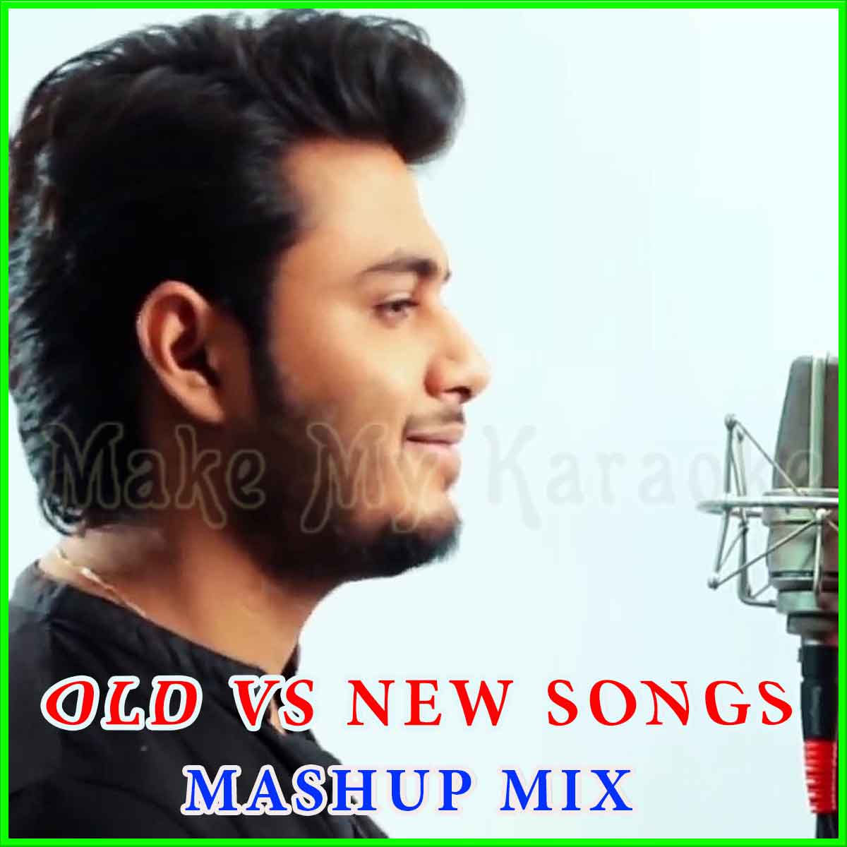 New vs Old 2 Bollywood Songs Mashup - Bollywood Songs Medley (MP3 And Video  Karaoke Format)