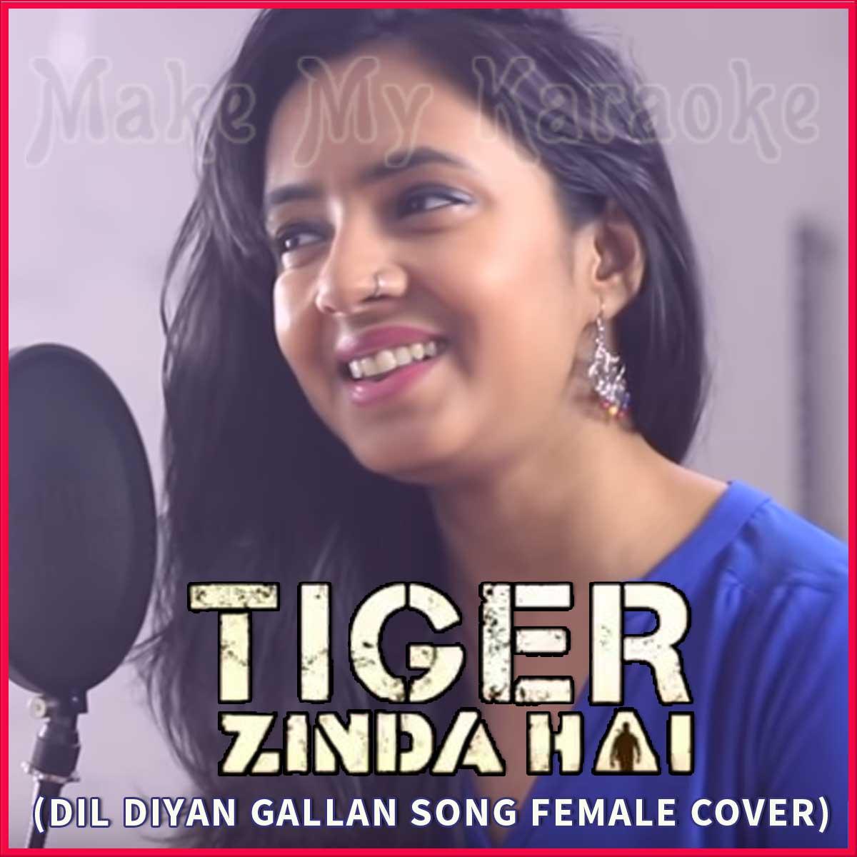Dil Diyan Gallan Song Female Cover Tiger Zinda Hai Mp3 Format