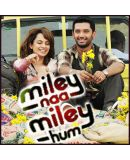 Miley Naa Miley Hum is a 2011 Bollywood film directed by Tanveer Khan, and marking the debut of Chirag Paswan, son of Ram Vilas Paswan.  The film stars Kangna Ranaut, Neeru Bajwa and Sagarika Ghatge.   The film has an item number by Shweta Tiwari. The film released on November 4, 2011.