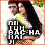 Dil To Bachha Hai Ji