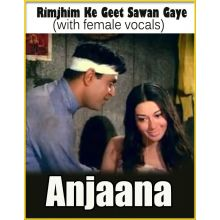 Rimjhim Ke Geet Sawan Gaye (with female vocals)  -  Anjaana  (MP3 and Video Karaoke Format)