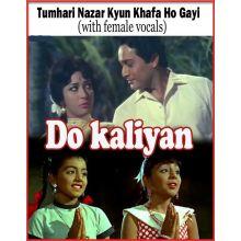 Tumhari Nazar Kyun Khafa Ho Gayi (with female vocals) Do kaliyan  (MP3 and Video Karaoke Format)