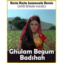 Raste Raste Jaanewale Remix  -  Ghulam Begam Badshah (with female vocals) (MP3 and Video Karaoke Format)