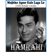 Mujhko Apne Gale Laga Lo(with female vocals)  -  Hamraahi (MP3 and Video Karaoke Format)
