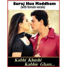 Suraj Hua Maddham (with female vocals)  -  Kabhi Khushi Kabhi Gham
