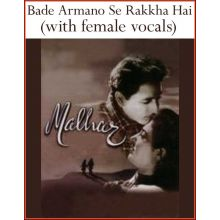 Bade Armano Se Rakkha Hai (with female vocals)  -  Malhaar  (MP3 and Video Karaoke Format)