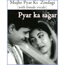 Mujhe Pyar Ki  Zindagi (with female vocals)  -  Pyar ka sagar (MP3 and Video Karaoke Format)