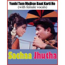 Yunhi Tum Mujhse Baat Karti Ho (with female vocals) Sacha Jhoota (MP3 and Video Karaoke Format)