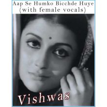 Aap Se Humko Bicchde Huye (with female vocals)  -   Vishwas