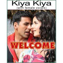 Kiya Kiya (with female vocals)  -  Welcome