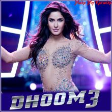 Dhoom Machale - Dhoom-3 (MP3 And Video Karaoke Format)