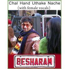 Chal Hand Uthake Nache (With Female Vocals) - Besharam (MP3 Format)
