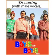 Dreaming (With male Vocals) - Boyss To Boyss Hain (MP3 And Video-Karaoke Format)