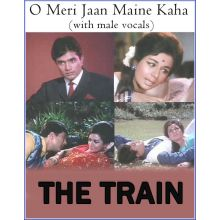 O Meri Jaan Maine Kaha (with male vocals) -The Train (MP3 And Video Karaoke Format)