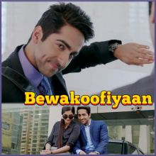 Bewakoofiyaan -  Bewakoofiyaan (MP3 And Video-Karaoke Format)