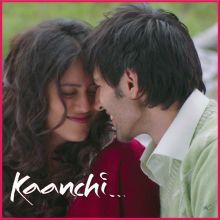Tu Sab Kuchh Re - Kaanchi (MP3 And Video Karaoke Format)