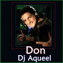 Main Hoon Don - Don - Dj Aqueel (Video Karaoke Format)
