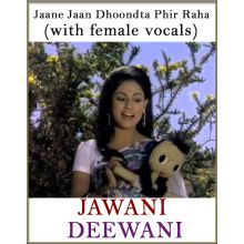 Jaane Jaan Dhoondta Phir Raha (With Female Vocals) - Jawani Deewani (MP3 Format)