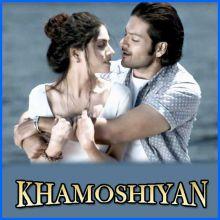 Baatein Ye Kabhi Na (Male) - Khamoshiyan (MP3 Format)