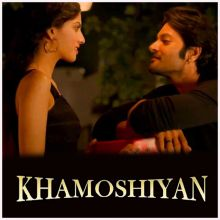 Bheeg Loon (Male) - Khamoshiyan (MP3 And Video-Karaoke Format)