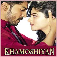 Khamoshiyan - Khamoshiyan (MP3 And Video Karaoke Format)
