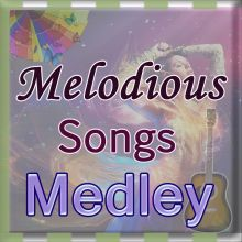 Melodious Songs Medley