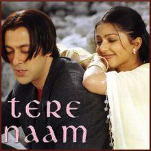 Tere Naam - Tere Naam