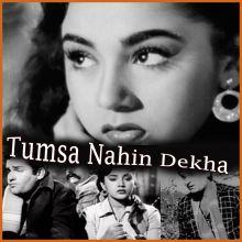 Tumsa Nahin Dekha Medley - Tumsa Nahin Dekha(MP3 and Video Karaoke Format)