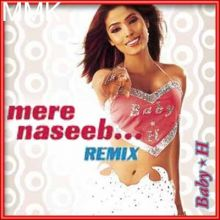 Mere Naseeb Mein Remix - Baby H Remix (MP3 and Video Karaoke Format)