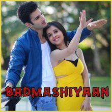 Shaitaaniyan - Badmashiyaan