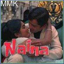 Humko To Jaan Se Pyaari - Naina (MP3 and Video-Karaoke Format)