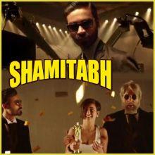 Ishq E Fillum - Shamitabh