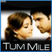 Tum Mile - Tum Mile (MP3 and Video Karaoke Format)