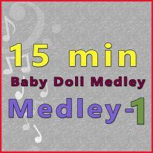 15 Min Medley - Baby Doll Medley