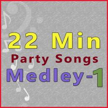 22 Min Medley -Party Songs Medley
