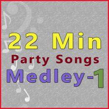 22 Min Medley -  Party Songs - Medley