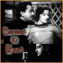 Zindagi Bhar Nahi Bhoolegi Woh Barsat Ki Raat - Barsaat Ki Raat (MP3 and Video Karaoke Format)