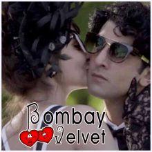 Behroopia - Bombay Velvet