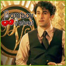 Darbaan - Bombay Velvet