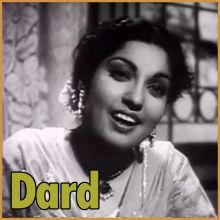 Afsana Likh Rahi Hoon- Dard (1947) (MP3 and Video Karaoke Format)