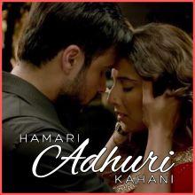 Hamari Adhuri Kahani - Hamari Adhuri Kahani