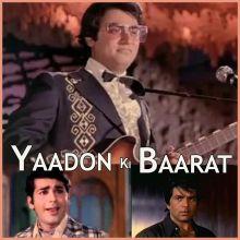 Yaadon Ki Baarat - Yaadon Ki Baarat