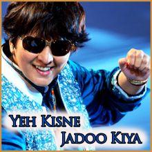 O Mithu Miyan - Yeh Kisne Jadoo Kiya