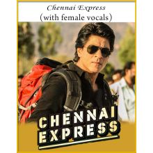 Chennai Express (With Female Vocals) - Chennai Express